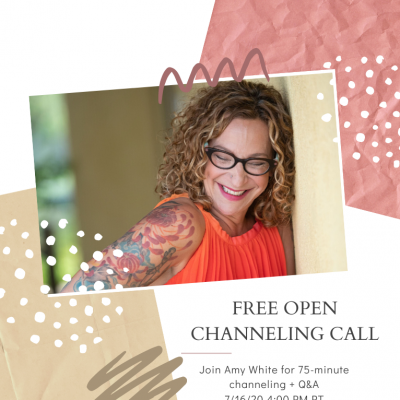 July: Free Open Channeling Call 7/16/20 4:00 PM PT
