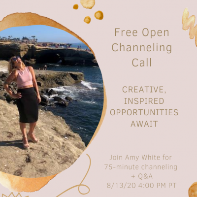 August: Free Open Channeling Call 8/13/20 4:00 PM PT